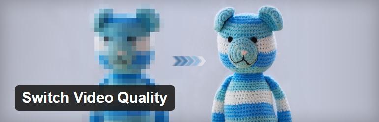 معرفی افزونه تنظیم کیفیت ویدئو پلیر وردپرس Switch Video Quality